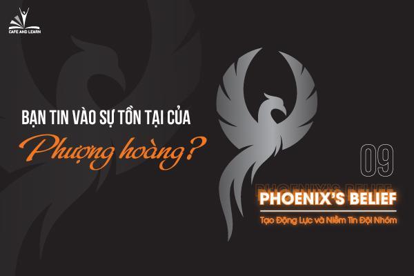 Phoenix's Belief – Tạo động lực và niềm tin đội nhóm